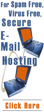 Click here to get spam free, virus free e-mail hosting from Obfuscate.com, a  professional, affordable New York webhosting company offering webhosting and e-mail hosting services at great rates.  Also offers webhosting and e-mail hosting with 100% uptime. Obfuscate.com – your source for webhosting, e-mail hosting and 100% uptime.